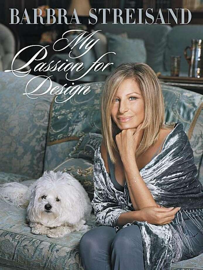 """My Passion for Design,"" by Barbra Streisand (Viking; $60). Photo: Viking"