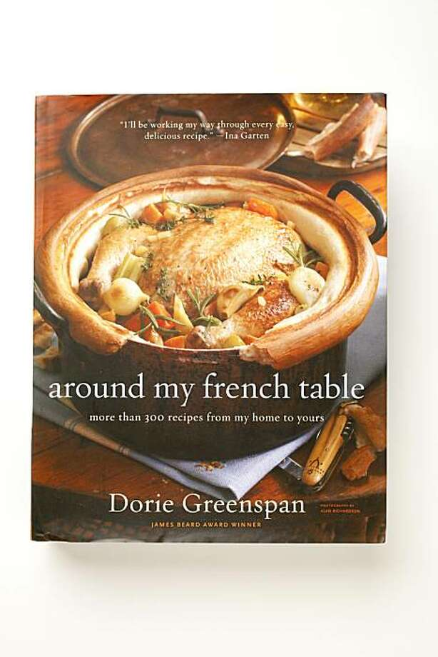 """Around my French Table,"" by Dorie Greenspan as seen in San Francisco, California on December 15, 2010. Photo: Craig Lee, Special To The Chronicle"