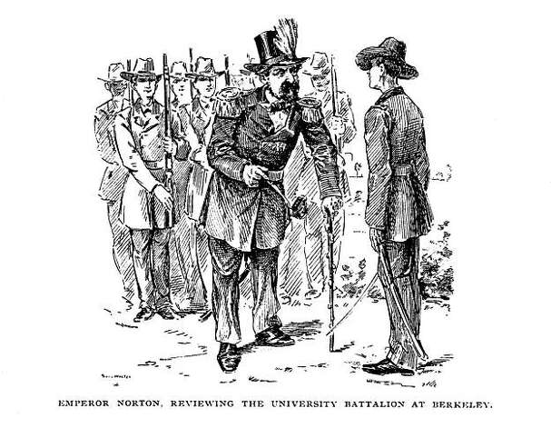 "An illustration of the Emperor Norton reviewing the University of California cadets at the UC Berkeley campus in the 1870s. Norton revered education and the students adored him. He gave out positions in his administrations to pretty coeds. He was often over in Berkeley to give speeches on campus and review the UC cadets while in his full military uniform, as illustrated in this pen and ink from an old periodical. From the book ""Eccentrics, Heroes, and Cutthroats"" by Richard Schwartz. Photo: Courtesy Richard Schwartz"