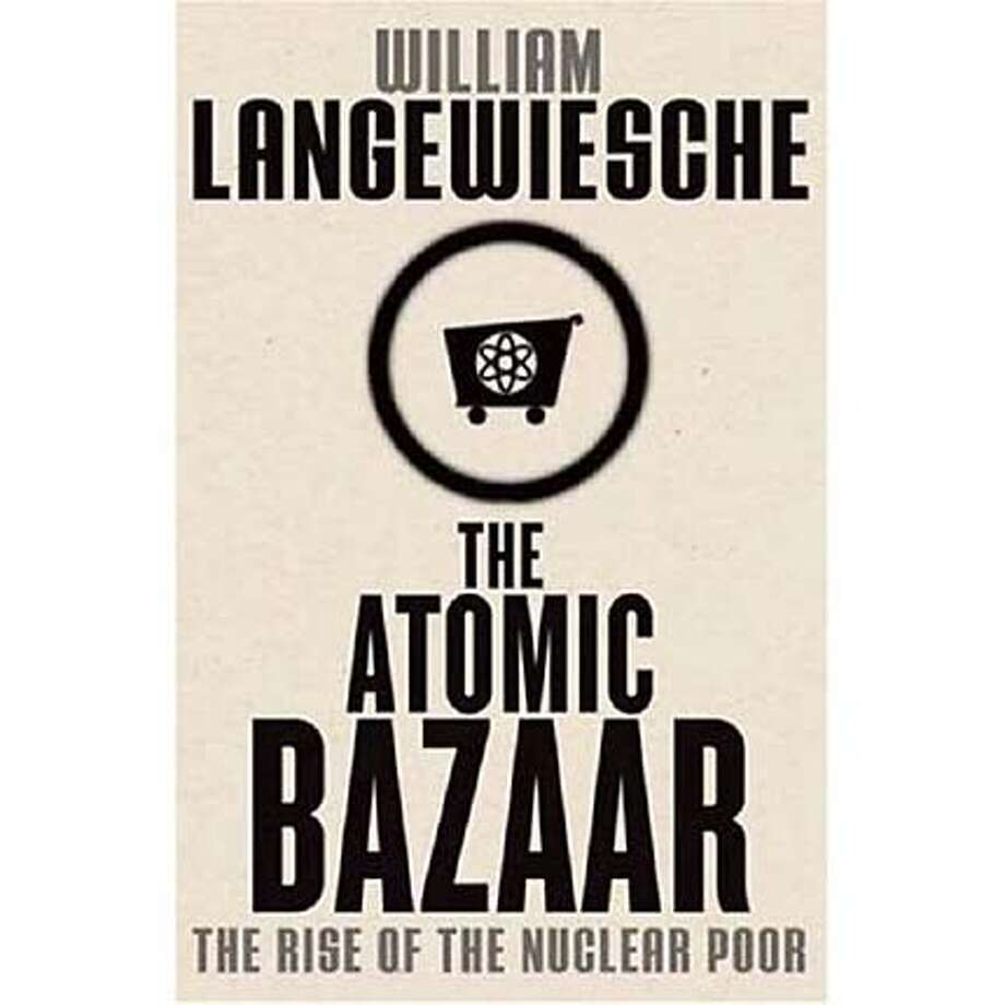 """The Atomic Bazaar: The Rise of the Nuclear Poor"" by William Langewiesche"