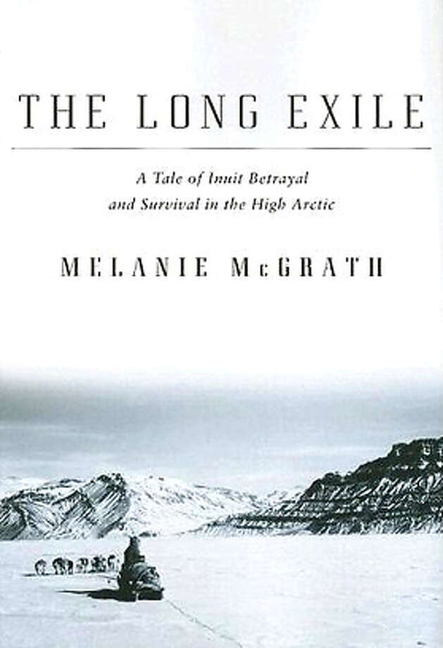 The Long Exile: A Tale of Inuit Betrayal and Survival in the High Arctic (Hardcover) by Melanie Mcgrath (Author) Photo: Ho