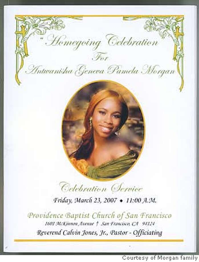 arrests28 Antwanisha Morgan was 17 when she was killed March 16, 2007. MANDATORY CREDIT FOR PHOTOG AND SF CHRONICLE/NO SALES-MAGS OUT Photo: Courtesy Of Morgan Family