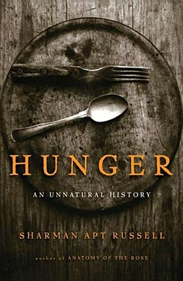 """""""Hunger: An Unnatural History"""" by Sharman Apt Russell"""