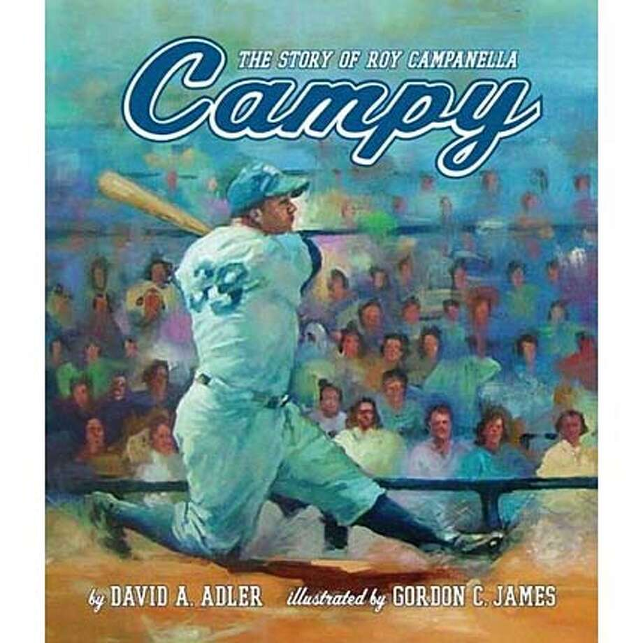 """Campy: The Story of Roy Campanella"" by David A. Adler, illustrated by Gordon C. James"