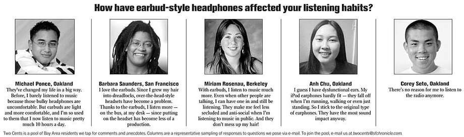 How have earbud-style headphones affected your listening habits?