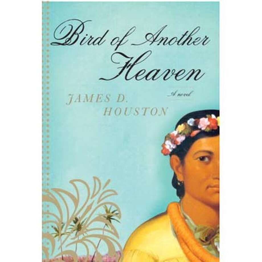 """""""Bird of Another Heaven"""" by James D. Houston"""
