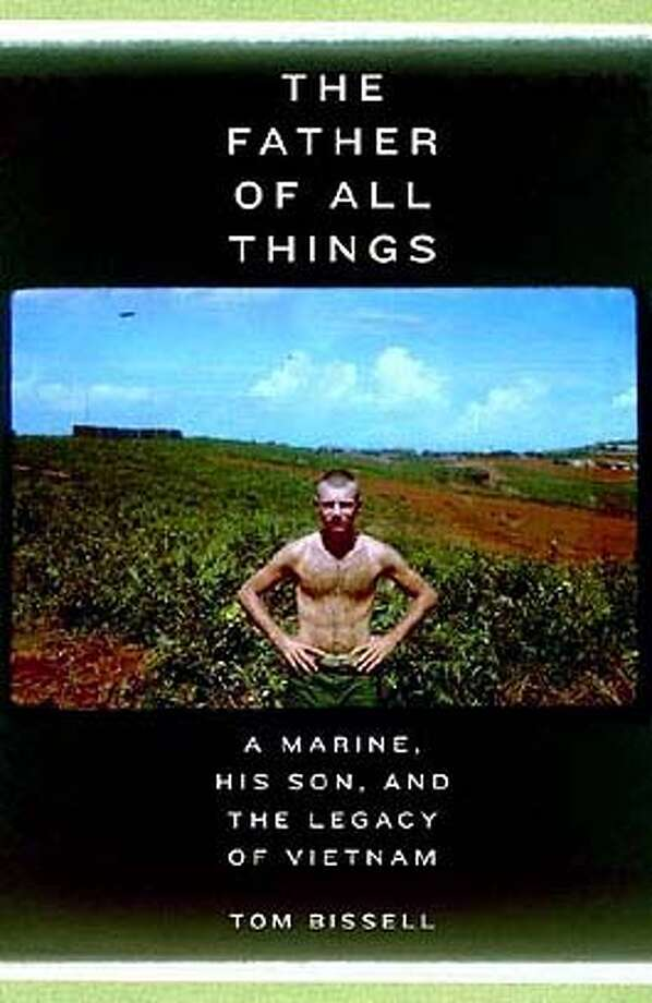 The Father of All Things: A Marine, His Son, and the Legacy of Vietnam (Hardcover) by Tom Bissell (Author) Photo: Ho