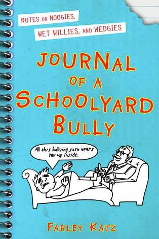 "Cover to the book ""Journal of a Schoolyard Bully"" by The New Yorker cartoonist Farley Katz, who grew up in San Antonio and graduated from Alamo Heights High School in 2002."