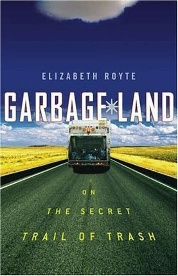 "Book cover art for, ""Garbage Land: On the Secret Trail of Trash"" by Elizabeth Royte. BookReview#BookReview#Chronicle#08-14-2005#ALL#2star#e3#0423163695"