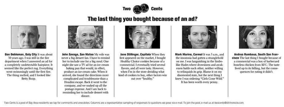 Two Cents: The last thing you bought because of an ad?