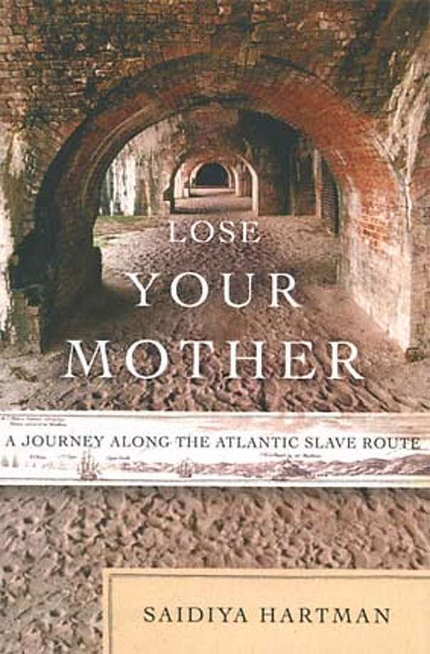 """Lose Your Mother"" by Saidiya Hartman"