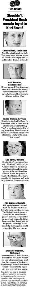 Two Cents: Shouldn't President Bush remain loyal to Karl Rove?