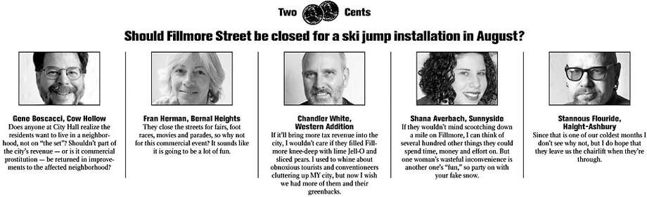 Two Cents: Should Fillmore Street be closed for a ski jump installation in August?
