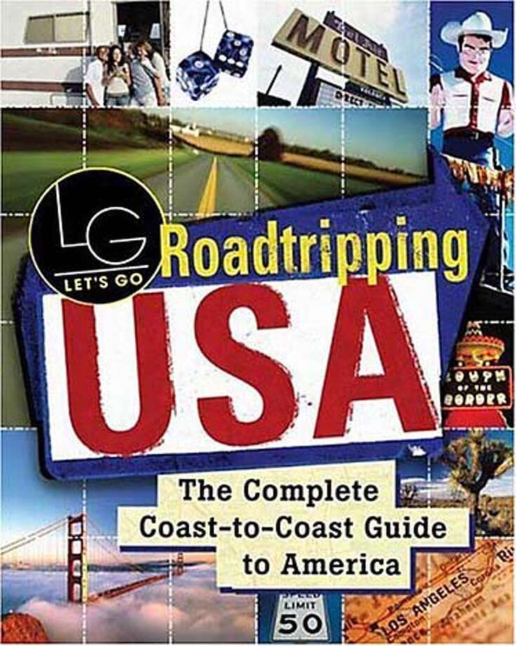 """Roadtripping USA: The Complete Coast-to-Coast Guide to America,"" by Let's Go Publications (St. Martin's Press, $24.99, 1,010 pages)"