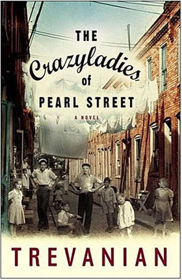 Book cover art for, The Crazyladies, of Pearl Street: A novel by Trevanian.