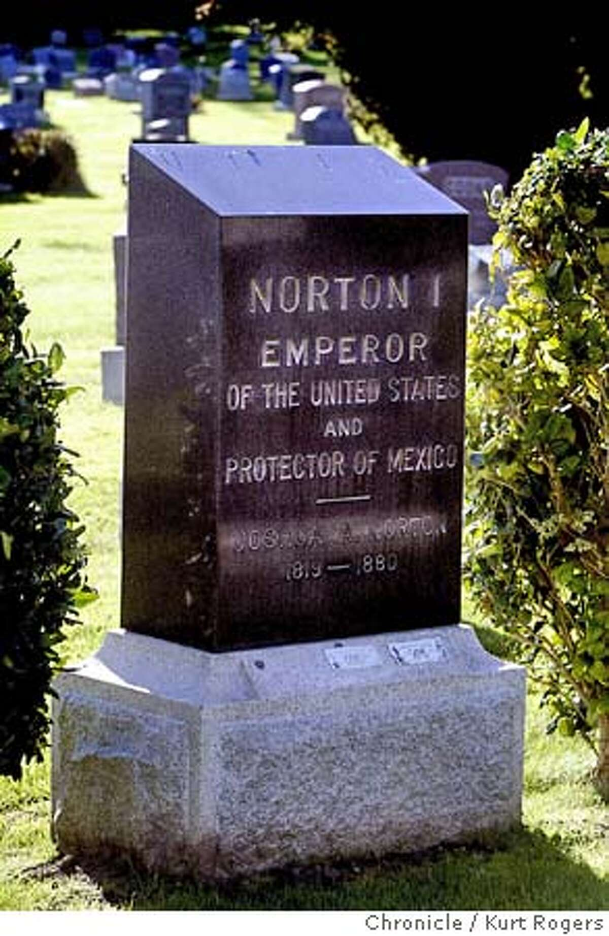 Emperor Norton's grave at Woodlawn Memorial Park in Colma there is talk of naming the Bay Bridge after him. NORTON_0014_kr.JPG 12/15/04 in COLMA,CA. KURT ROGERS/THE CHRONICLE MANDATORY CREDIT FOR PHOTOG AND SF CHRONICLE/ -MAGS OUT