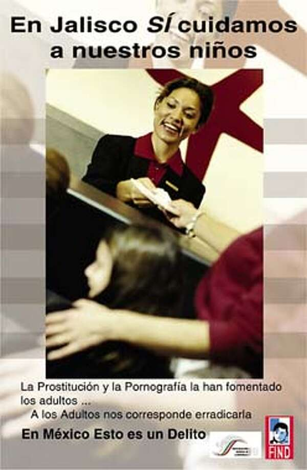 """A poster distributed by the Mexican group, The Foundation for Missing and Stolen Children, tells readers, """"In Jalisco we do take care of our children. Child prostitution and pornography has been promoted by adults...it is an adult's responsibility to eradicate it. In Mexico, this is a crime""""  (PHOTO COURTESY THE FOUNDATION FOR MISSING AND STOLEN CHILDREN/SPECIAL TO THE SAN FRANCISCO CHRONICLE) Photo: HANDOUT"""
