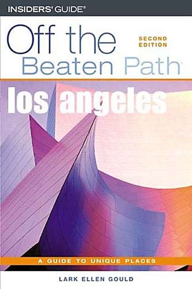 """TRAVEL GUIDES -- For 5/1/05 """"The Guidebook Guide"""" column by Christine Delsol. """"Off the Beaten Path: Los Angeles"""" by Lark Ellen Gould, Insiders' Guide/Globe Pequot, $13.95."""