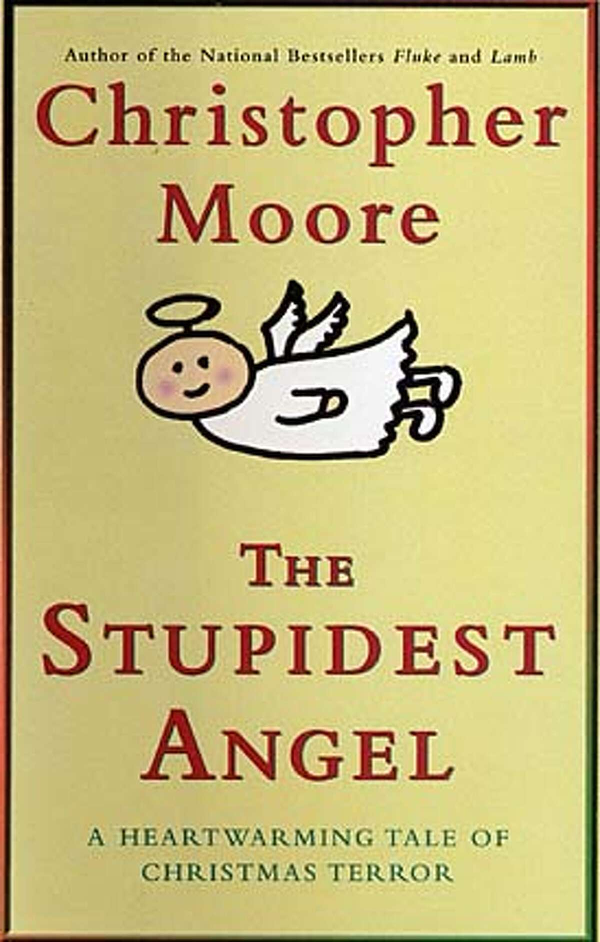 The Stupidest Angle by Christopher Moore BookReview#BookReview#Chronicle#11-07-2004#ALL#Advance#M6#0422449956 BookReview#BookReview#Chronicle#11-07-2004#ALL#Advance#M6#0422449956
