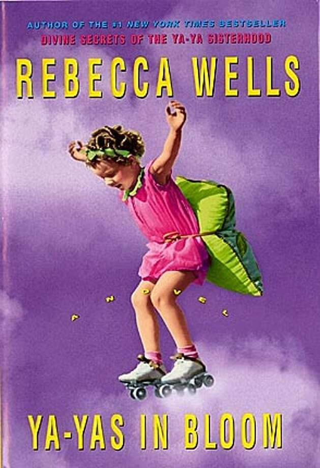 """Cover art from Rebecca Wells book """"Ya-Yas in Bloom"""" BookReview#BookReview#Chronicle#04-24-2005#ALL#2star#e3#0422823710"""