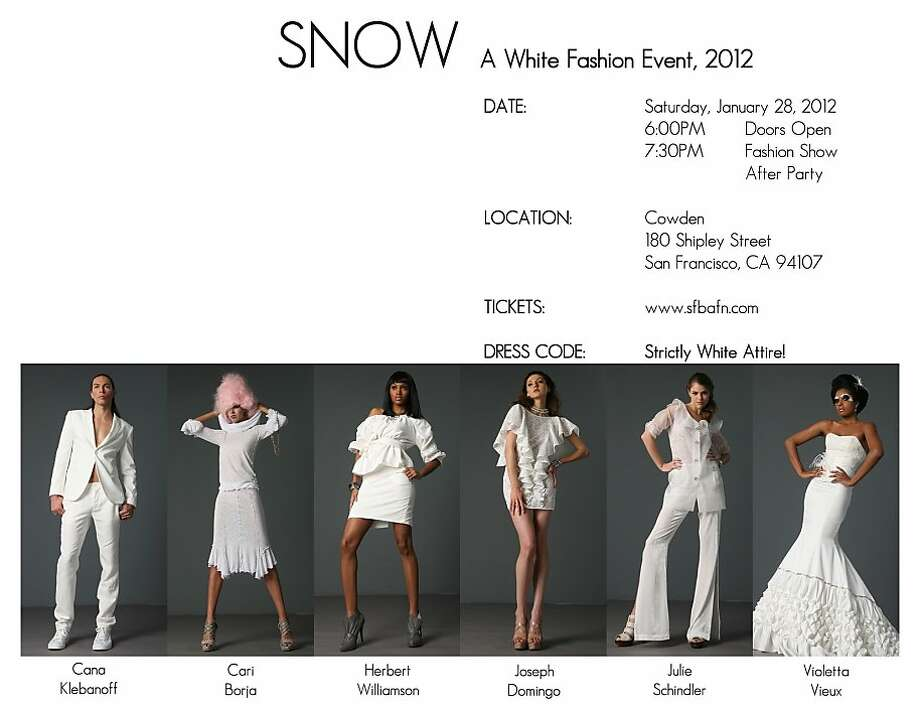 On January 28, 2012 the San Francisco Bay Area Fashion Network will present  SNOW: A White Fashion Event 2012.  The third annual event will take place on Saturday, January 28, 2012 at 7:30 pm 180 Shipley Street, San Francisco Photo: San Francisco Bay Area Fashion N