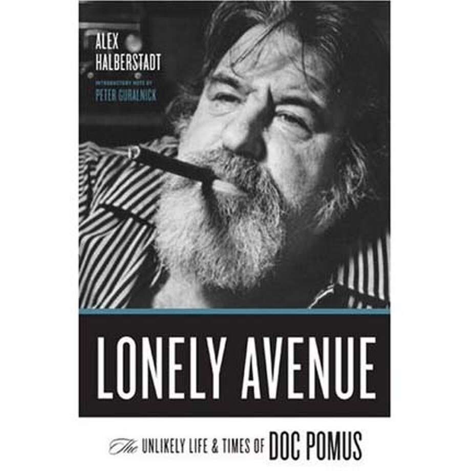 """Lonely Avenue: The Unlikely Life and Times of Doc Pomus"" by Alex Halberstadt"