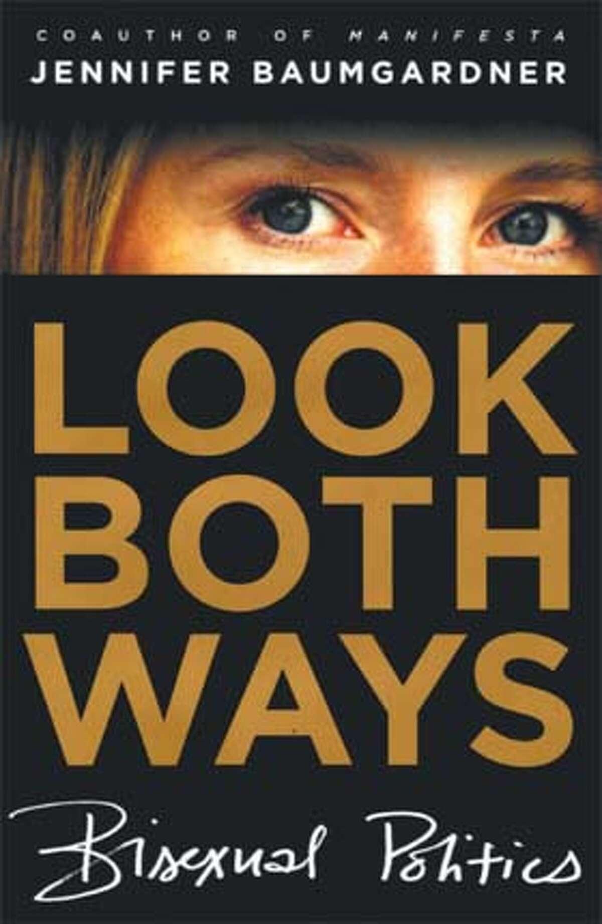 """Look Both Ways: Bisexual Politics"" by Jennifer Baumgardner"