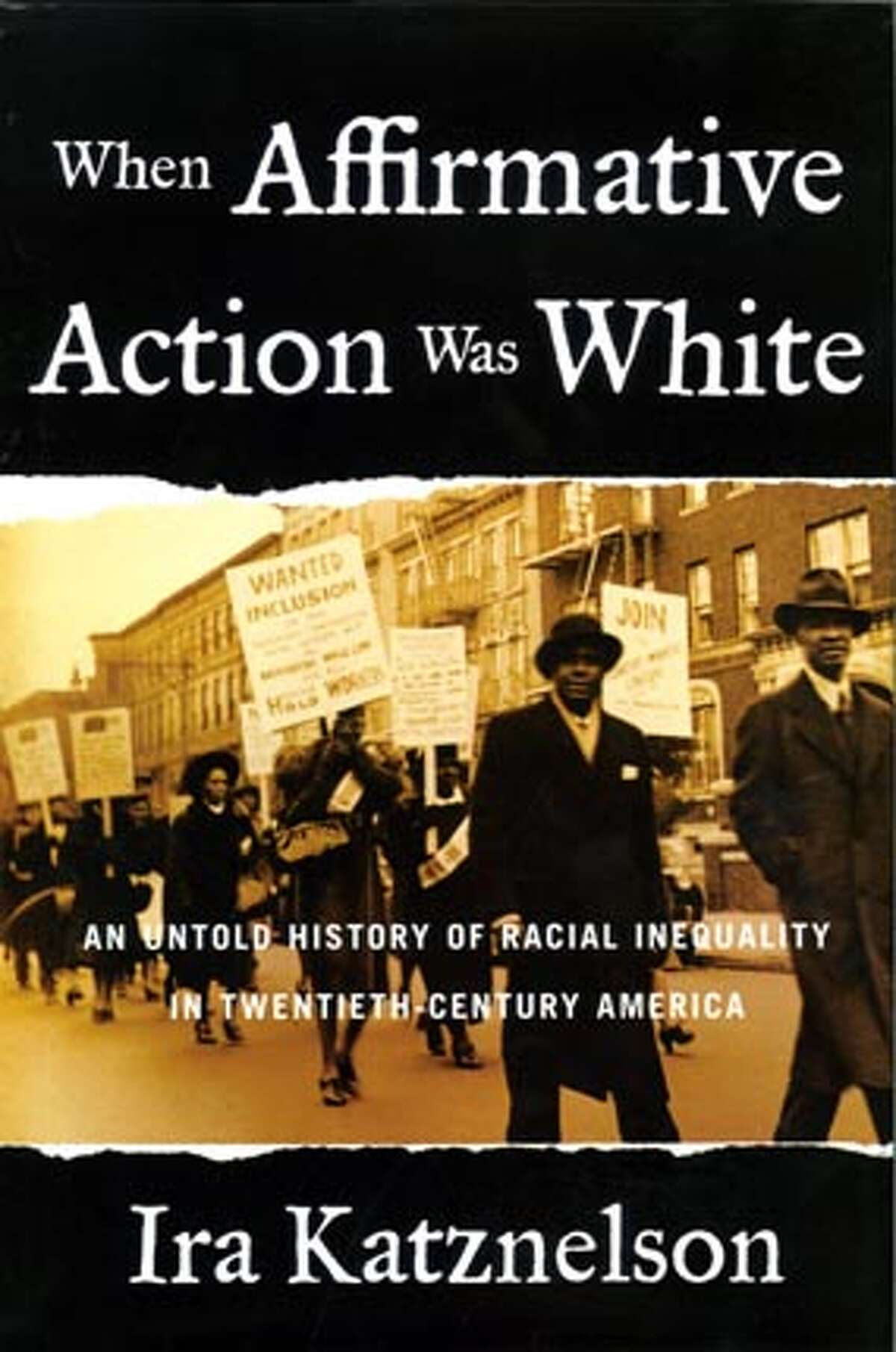 """""""When Affirmative Action Was White: An Untold History of Racial Inequality in Twentieth-Century America"""" by Ira Katznelson"""