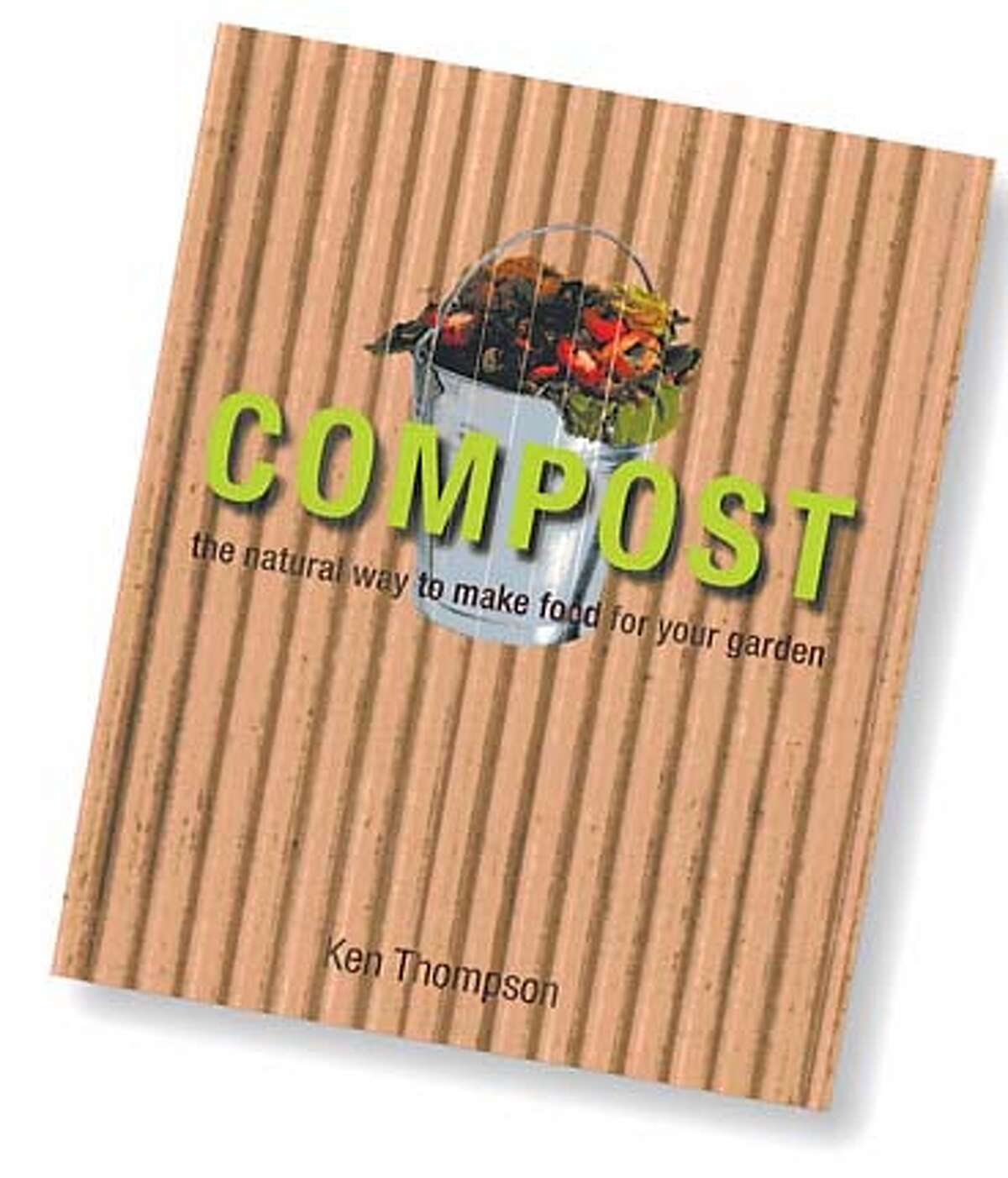 Compost is made to seem almost easy to achieve by plant ecologist Ken Thompson in his book, Compost: The Natural Way to Make Food for Your Garden.''