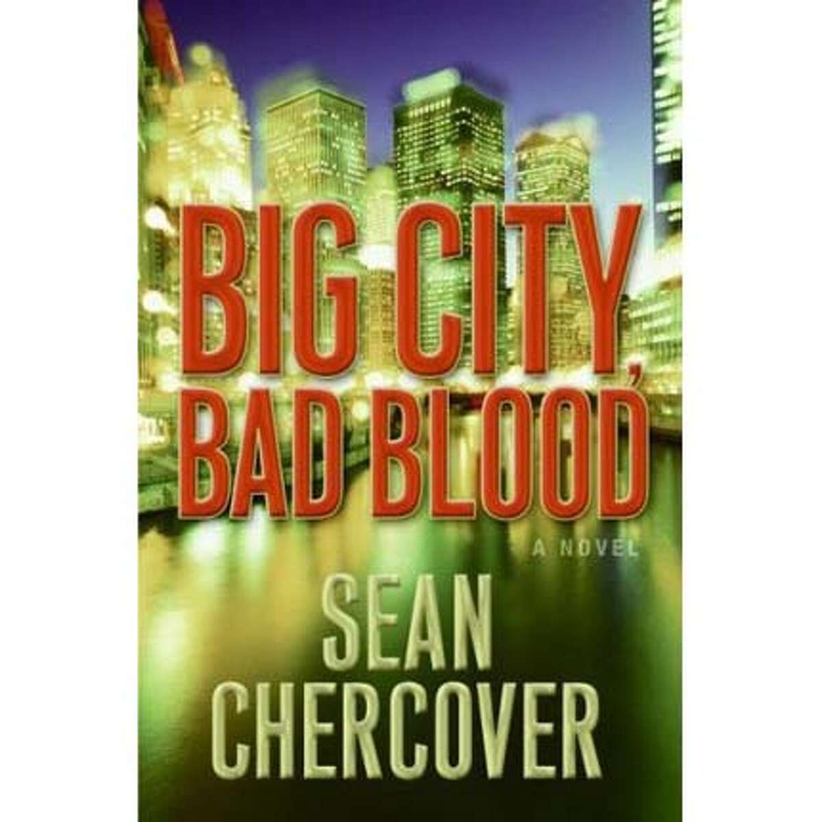 """""""Big City, Bad Blood"""" by Sean Chercover"""