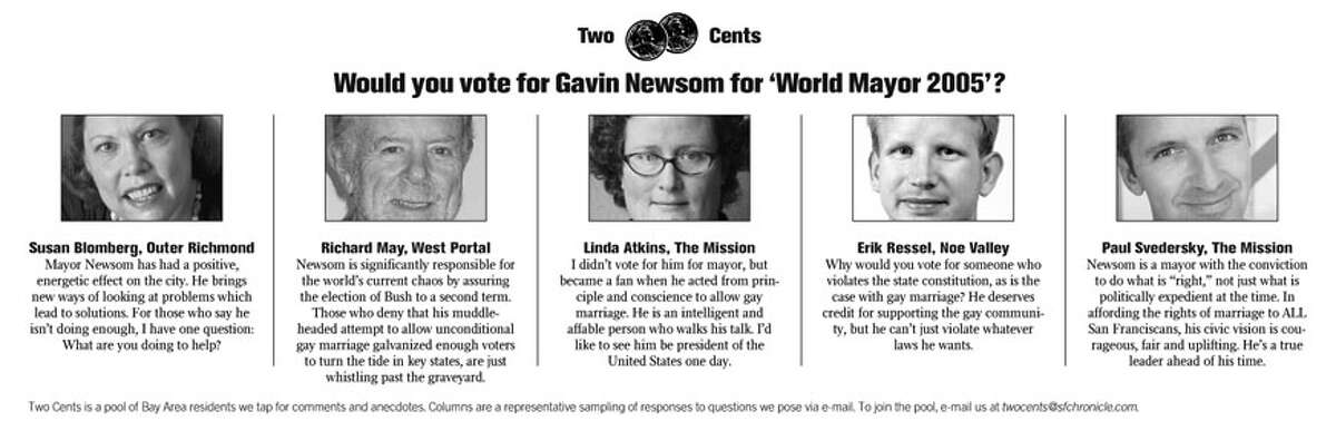 Two Cents: Would you vote for Gavin Newsom for �World Mayor 2005�?
