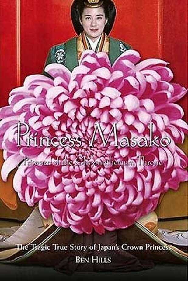 """Prisoner of the Chrysanthemum Throne: The Tragic True Story of Japan's Crown Princess"" by Ben Hills"