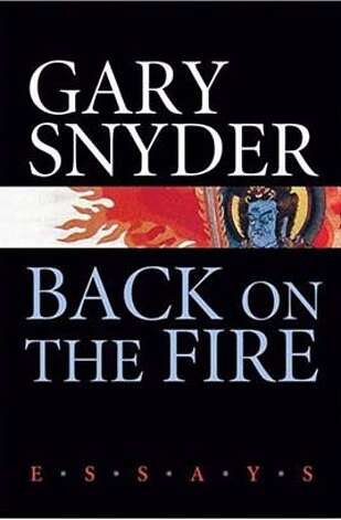 Back on fire by Gary Snyder Photo: HO