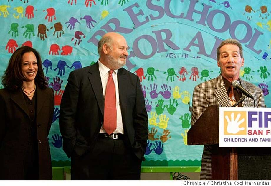 CHRISTINA KOCI HERNANDEZ/CHRONICLE  (center)Rob Reiner, (R)Tom Ammiano and (L)Kamala Harris get together for pre-school presser event at which they will give more details on the city's unique pre-school program starting this fall. It will allow all four-year-olds in Visitacion Valley, the Excelsior, the Mission and the Bayview to go to pre-school for free. Within five years, it will be citywide. Photo: CHRISTINA KOCI HERNANDEZ