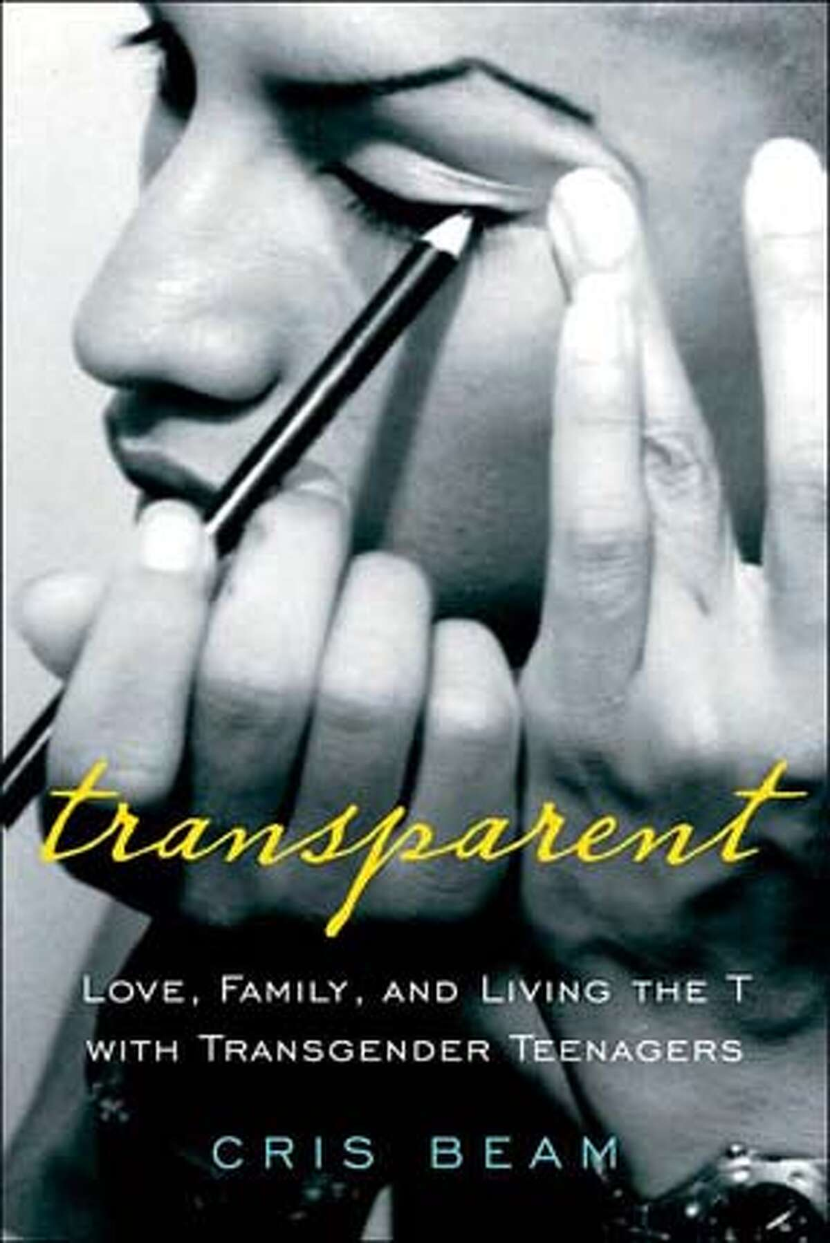 """""""Transparent: Love, Family and Living the T with Transgender Teenagers"""" by Cris Beam"""