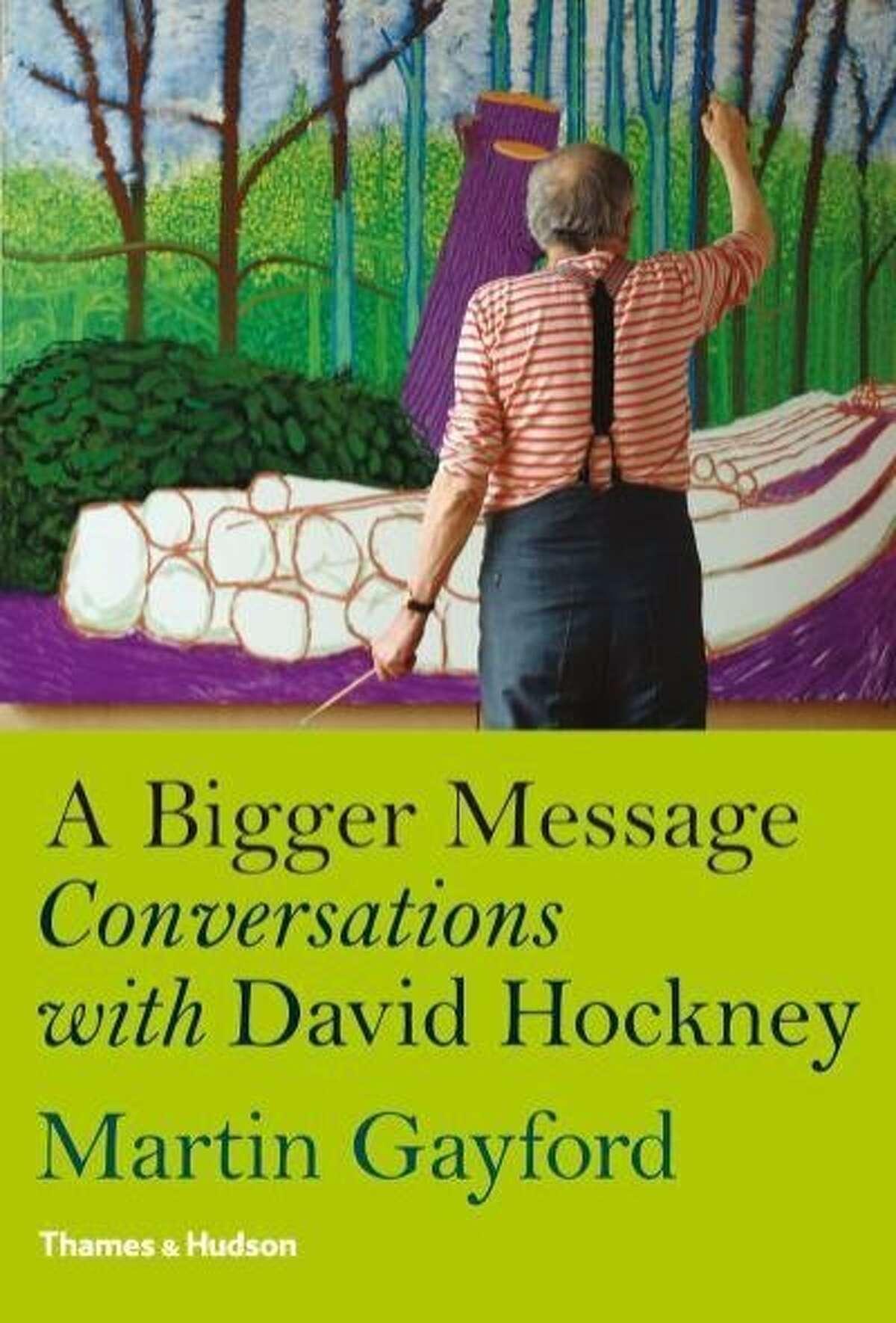 """A Bigger Message: Conversations With David Hockney"" by Martin Gayford"