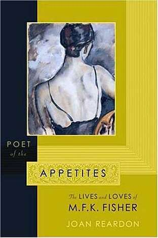 FALLBOOKS29e.JPG Book cover of POET OF THE APPETITES by Joan Reardon HANDOUT Ran on: 08-29-2004 BookReview#BookReview#Chronicle#08-29-2004#ALL#Advance#M3#0422292516 BookReview#BookReview#Chronicle#12-12-2004#ALL#2star#e7#0422292516 BookReview#BookReview#Chronicle#12-12-2004#ALL#2star#e7#0422292516