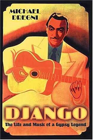 FALLBOOKS29b.JPG Book cover of DJANGO by Michael Dregni HANDOUT Ran on: 08-29-2004 BookReview#BookReview#Chronicle#08-29-2004#ALL#Advance#M4#0422292512 BookReview#BookReview#Chronicle#12-12-2004#ALL#2star#e3#0422292512 BookReview#BookReview#Chronicle#12-12-2004#ALL#2star#e3#0422292512