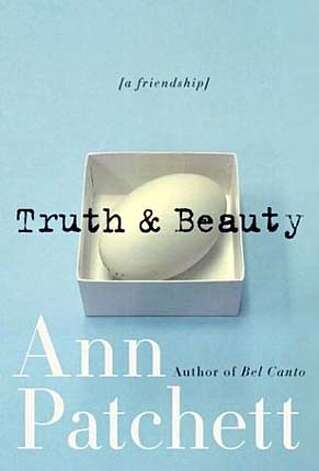 """Truth & Beauty: A Friendship"" by Ann Patchett (HarperCollins; 257 pages; $23.95)"