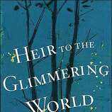 Heir To The Glimmering World BookReview#BookReview#Chronicle#12-12-2004#ALL#2star#e4#0422498564