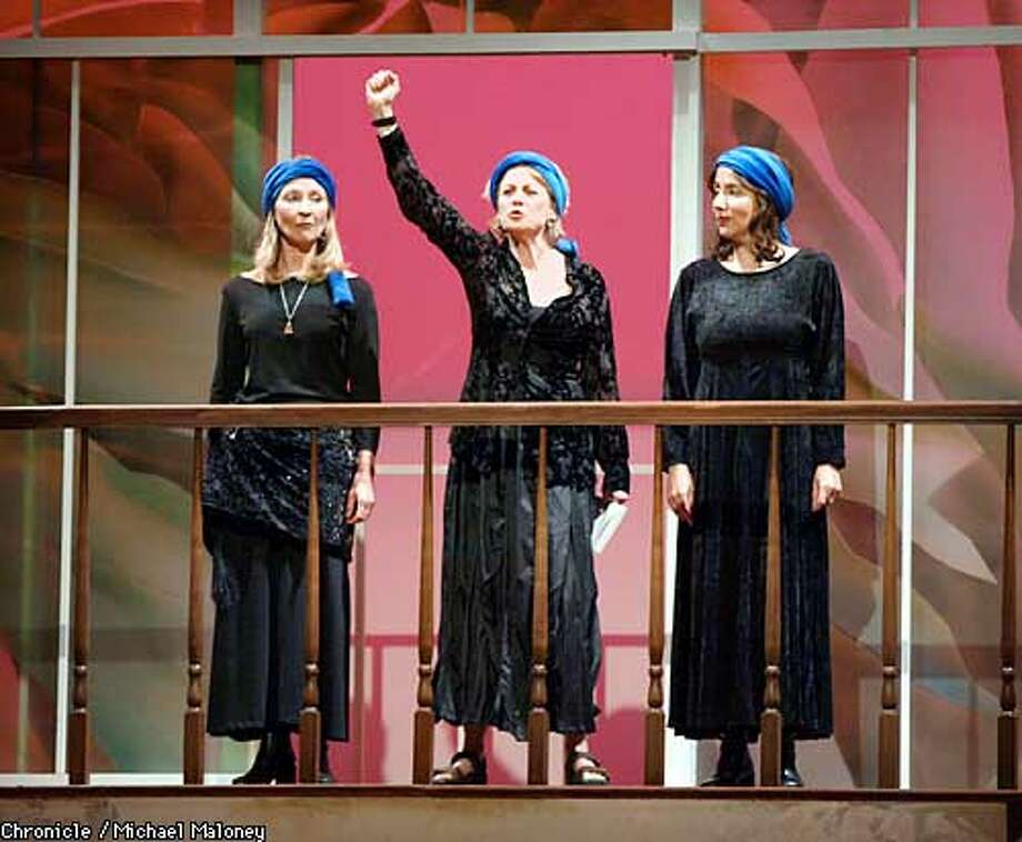 From left, JoAnne Winter, Lorri Holt and Domenique Lozano as the Lysistrata.  The Lysistrata Project opened this evening to a full house at the Roda Stage of the Berkeley Rep Theatre. An anti-war play that is being read all over the world today to protest the Iraq war.  SF CHRONICLE PHOTO BY MICHAEL MALONEY Photo: MICHAEL MALONEY