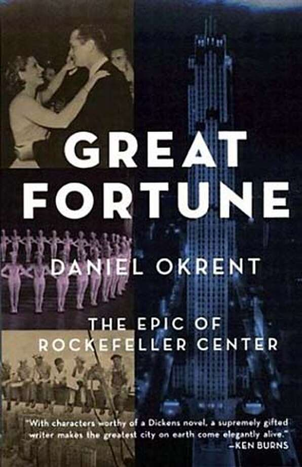 GREAT FORTUNE: Rockefeller Center book - for use with John King story in 11/18 travel Travel#Travel#Chronicle#11/21/2004##Advance##0422473657
