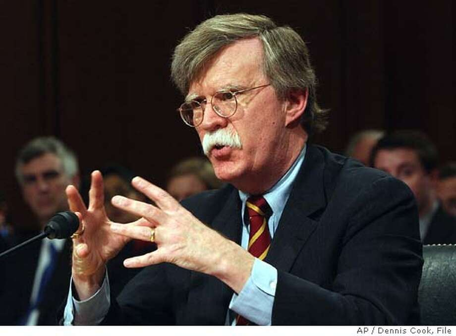 ** FILE ** John Bolton appears before the Senate Foreign Relations Committee on Capitol Hill Monday, April 11, 2005, on his nomination to be ambassador to the United Nations. (AP Photo/Dennis Cook) Photo: DENNIS COOK