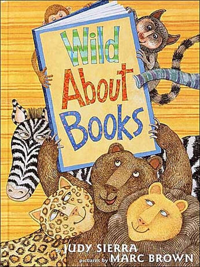 """Wild About Books'' by Judy Sierra; illustrated by Marc Brown"