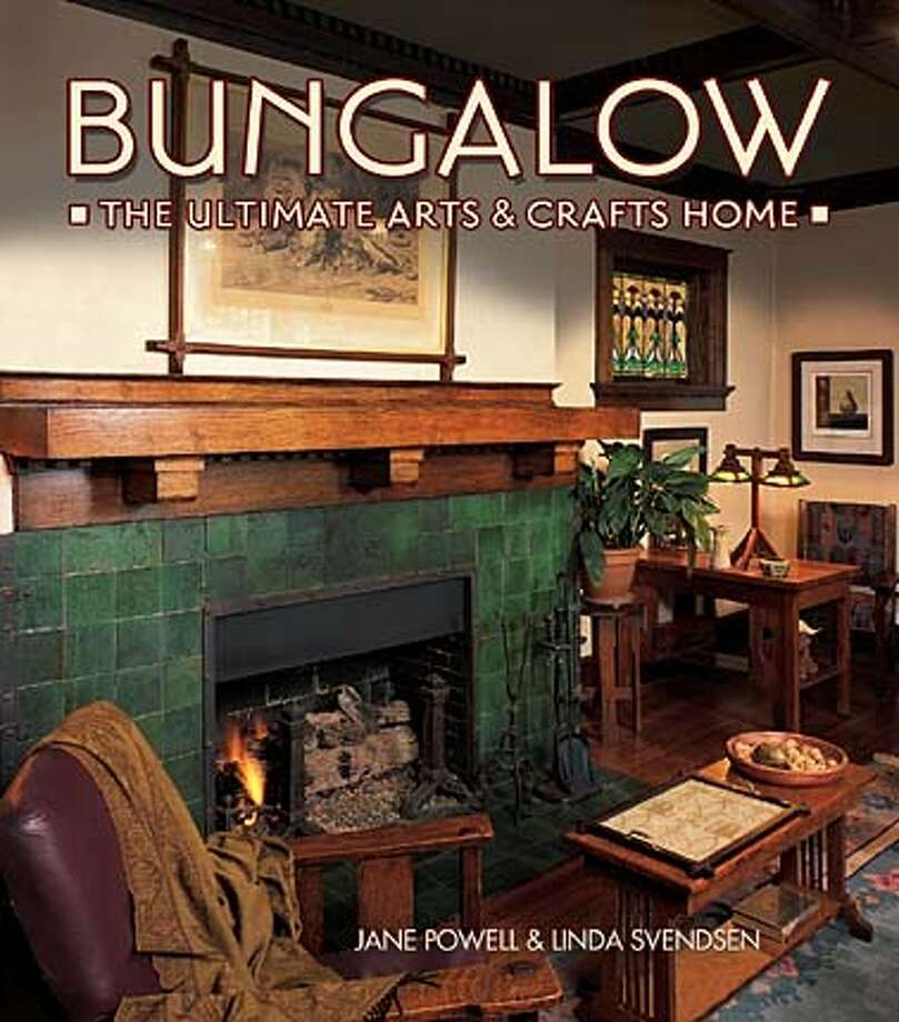 "Cover of ""Bungalow: The Ultimate Arts & Crafts Home"" by Jane Powell."