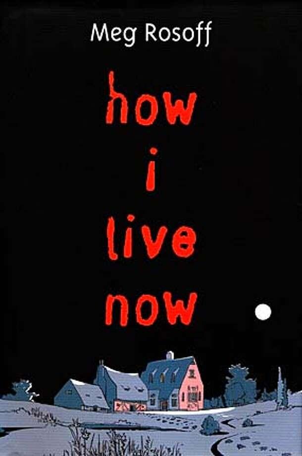 """How I Live Now,"" by Meg Rosoff."
