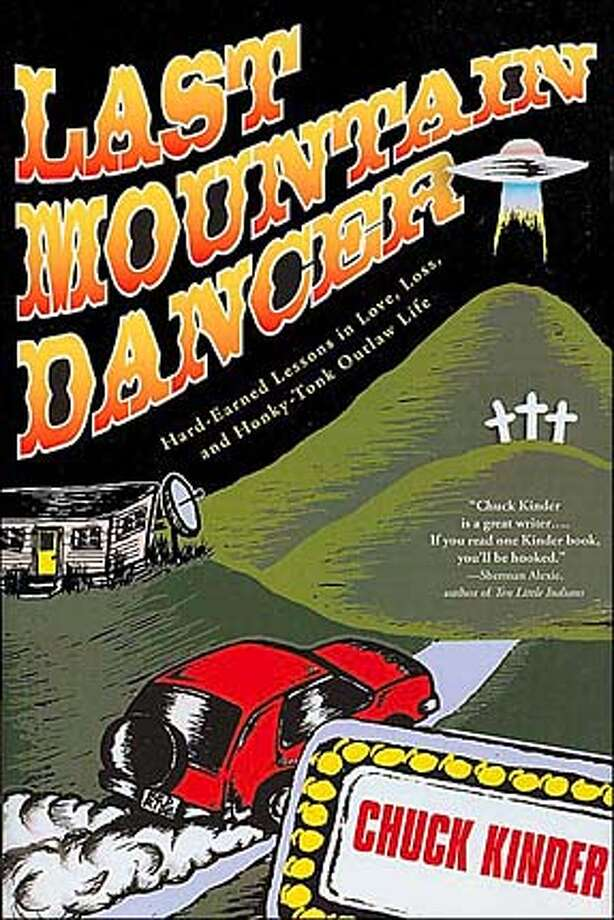 CAPSULES24.JPG Book cover of LAST MOUNTAIN DANCER by Chuck Kinder / HO MANDATORY CREDIT FOR PHOTOG AND SF CHRONICLE/ -MAGS OUT BookReview#BookReview#Chronicle#10-24-2004#ALL#Advance#M4#0422422022 BookReview#BookReview#Chronicle#10-24-2004#ALL#Advance#M4#0422422022