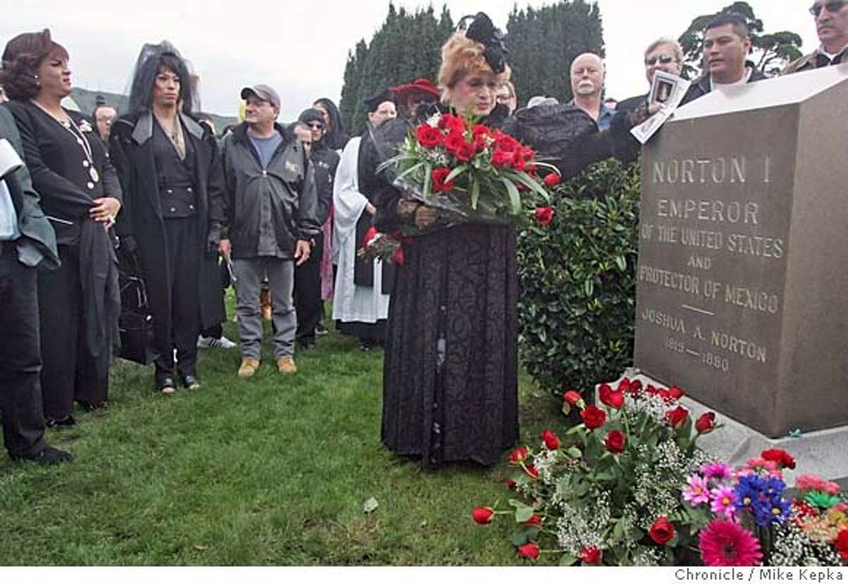 norton21080_mk.jpg On her last day as current Empress, Empress of Nortini, Jose Sarria, pays respect to Emperor Norton I at his grave site in the Woodlawn Cemetery in Colma. Emperor Norton I, San Francisco's self-proclaimed monarch of the United States and beloved