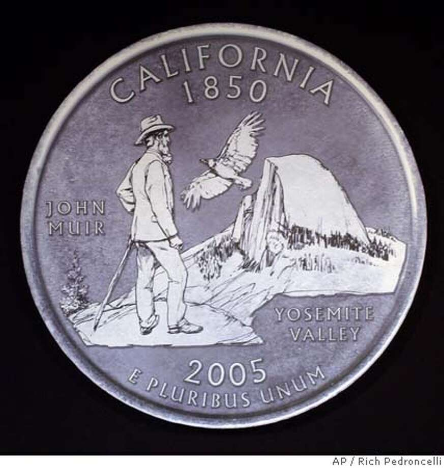 The final choice for the California Quarter was unvieled by Gov. Arnold Schwarzenegger during ceremonies held in Sacramento, Calif., Monday, March 29, 2004. Called John Muir/Yosemite, by Los Angeles artist Garrett Burke, the quarter shows Yosemite Park along with naturalist John Muir and a California Condor in flight. More then 2 billion are to be minted and circulated beginning in Janaury 2005. (AP Photo/Rich Pedroncelli) ProductNameChronicle ProductNameChronicle ProductNameChronicle Photo: RICH PEDRONCELLI