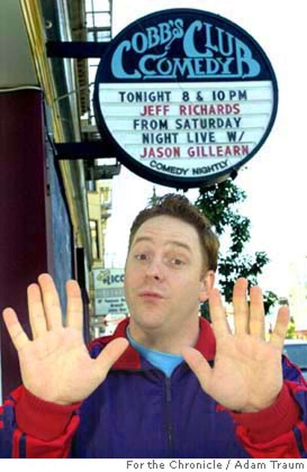 DSC_0103.JPG  Jeff Richards hit the bigtime early and joined the Saturday Night Live cast at 26. The Walnut Creek Native is doing a stand-up tour including San Francisco's Cobb's Comedy Club. 7/11/04 in San Francisco, . Adam Traum / The Chronicle MANDATORY CREDIT FOR PHOTOG AND SF CHRONICLE/ -MAGS OUT Photo: Adam Traum
